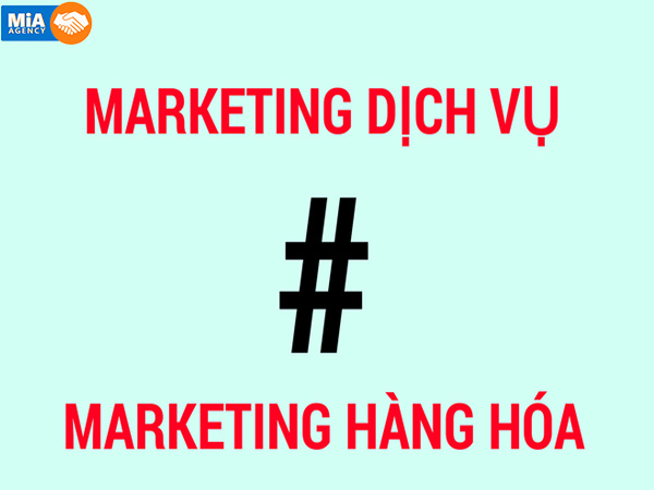 marketing dịch vụ và marketing hàng hóa, marketing dịch vụ và marketing sản phẩm